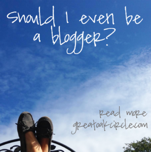 Should I even be a blogger?
